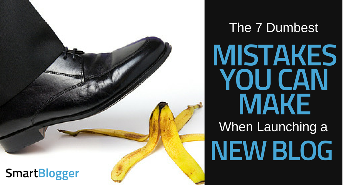 7 Dangerously Easy Ways to Screw Up Your Blog Launch