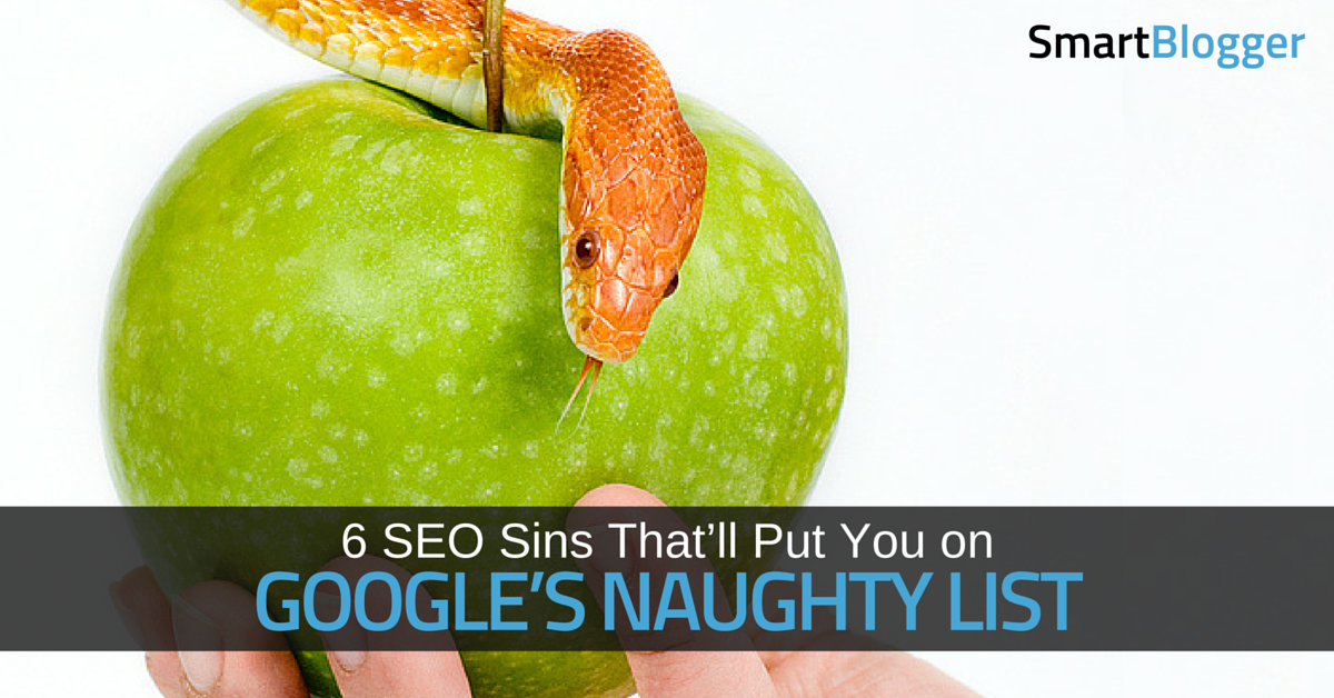 6 SEO Mistakes That'll Put You on Google's Naughty List