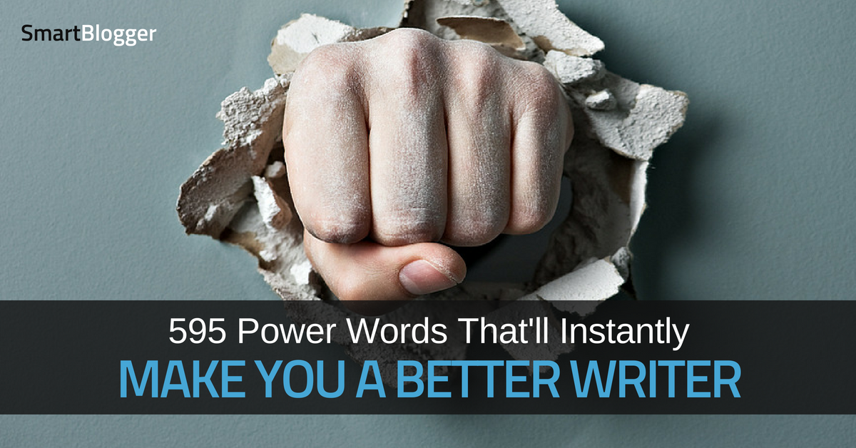 595 Power Words That'll Instantly Make You a Better Writer • Smart Blogger