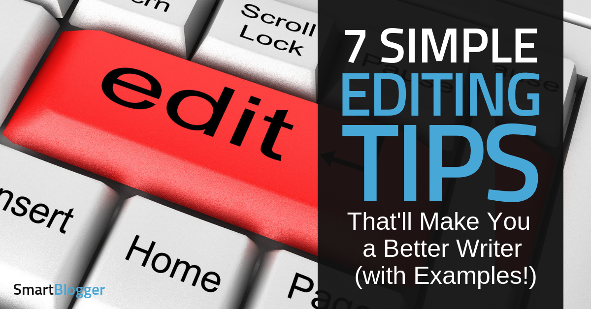 f0ca84870 7 Editing Tips That ll Make You a Better Writer (with Examples!)