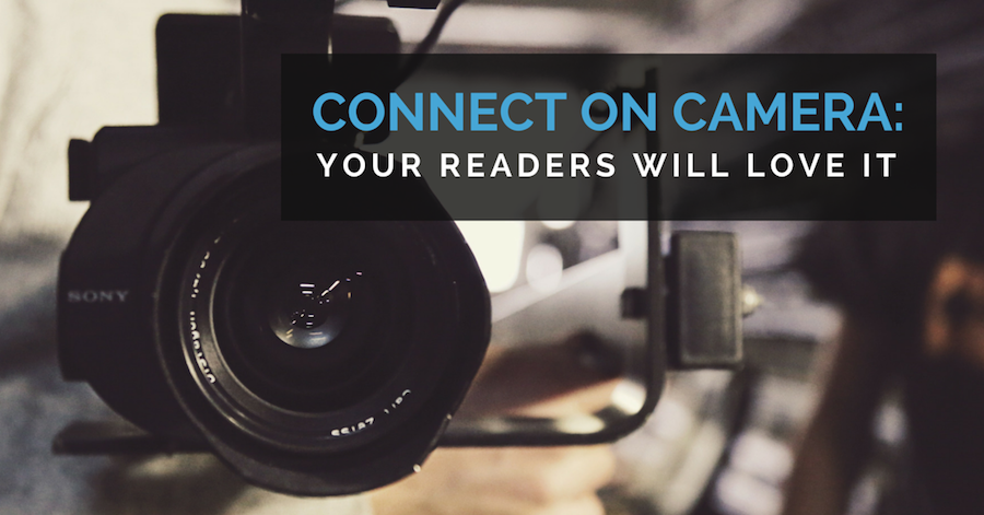 Connect on camera - your readers will love it.