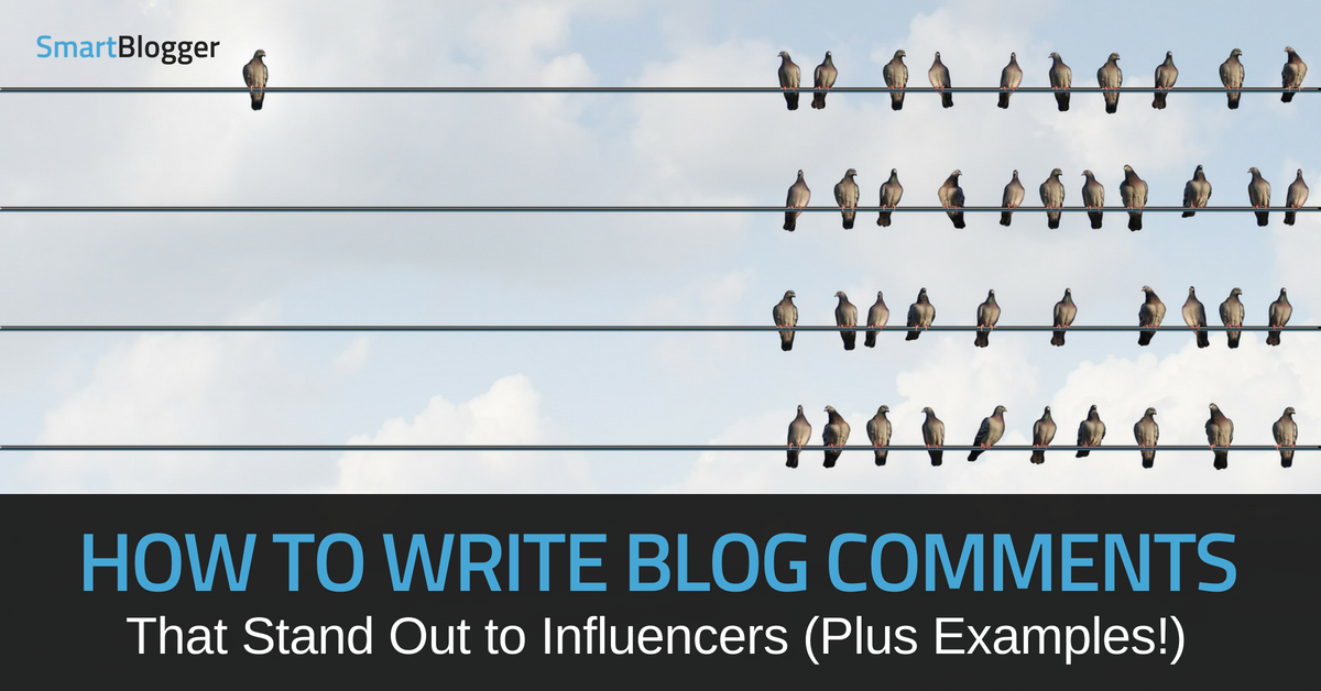 How to Write Blog Comments That Stand Out (Plus Examples!)