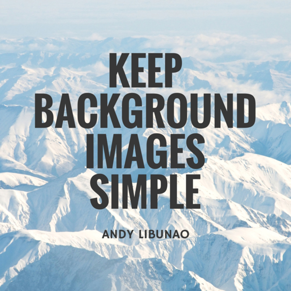 Keep background images simple