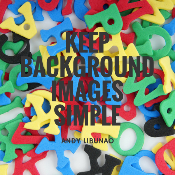Keep background images simple - 2