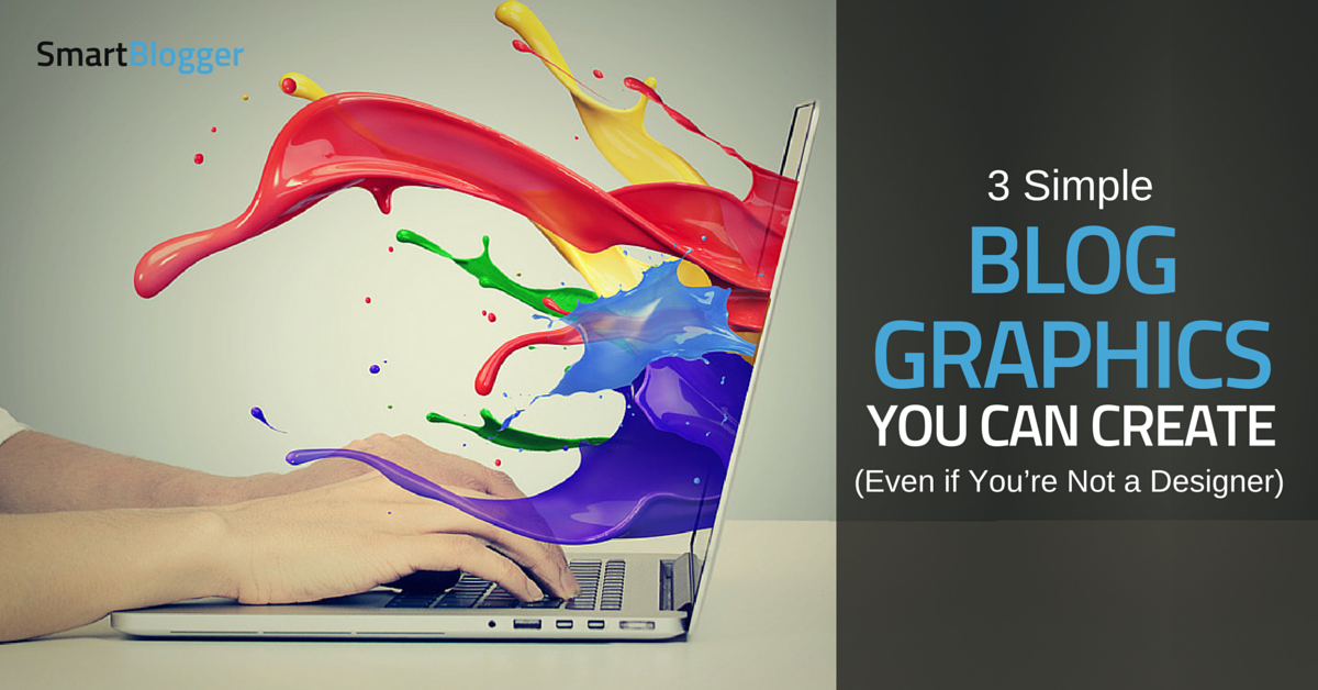 3 Simple Blog Graphics You Can Create (Even if You're Not a Designer)