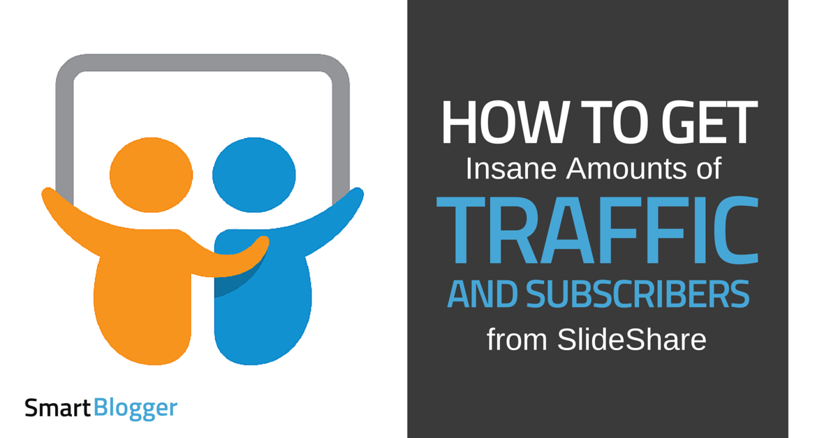 how to get insane amounts of traffic and subscribers from slideshare