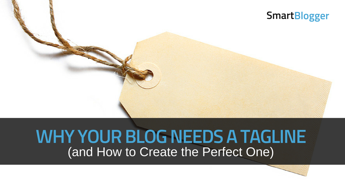 Why Your Blog Needs a Tagline (and How to Create the Perfect