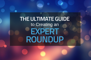 Smart Blogger | The Ultimate Guide to Creating an Expert Roundup Post That Gets 1000s of Shares