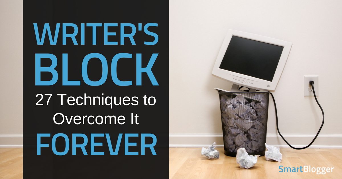 Writer's Block: 27 Ways to Crush It Forever