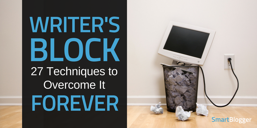 Writer's Block: 27 Techniques to Overcome It Forever (Plus Bonuses!)
