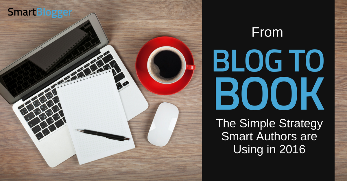 From blog to book the simple strategy smart authors are using in 2016 fandeluxe Gallery
