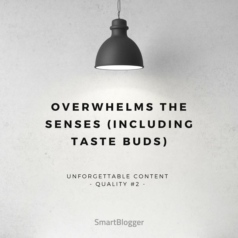 Overwhelms the Senses (Including Taste Buds)