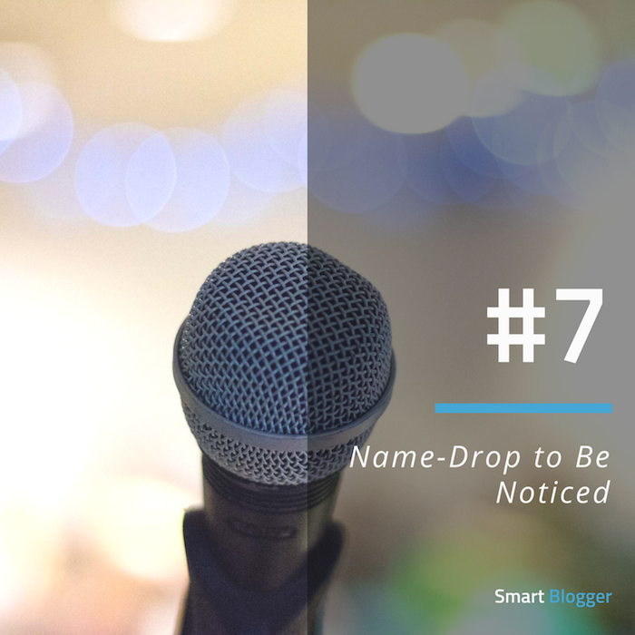 Tip #7. Name-Drop to Be Noticed