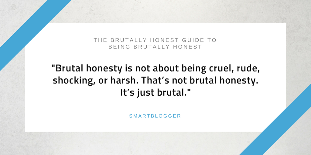 brutal honesty is not about being cruel