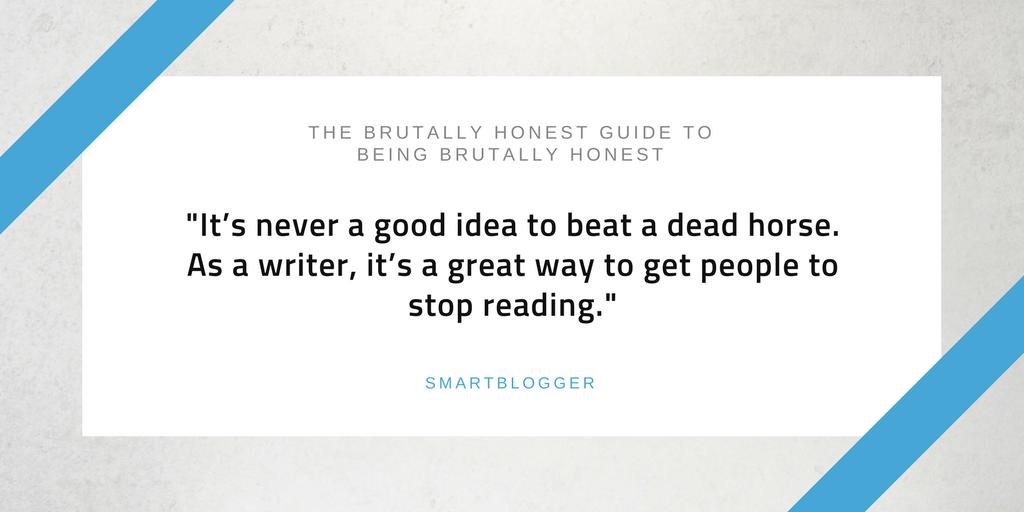 Keep brutal honesty short and sweet