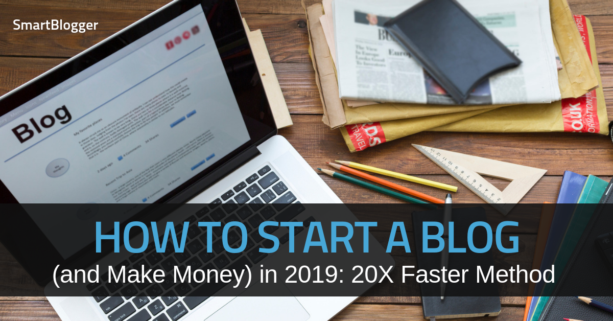 How to Start a Blog in 2019: Research Reveals 20X Faster Method