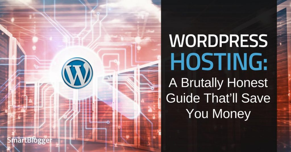 WordPress Hosting: A Brutally Honest Guide That'll Save You Money