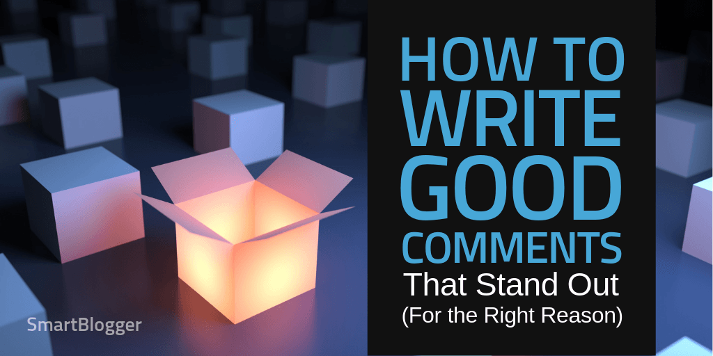 Blog Comments in 2019: How to Write Good Comments That Stand Out