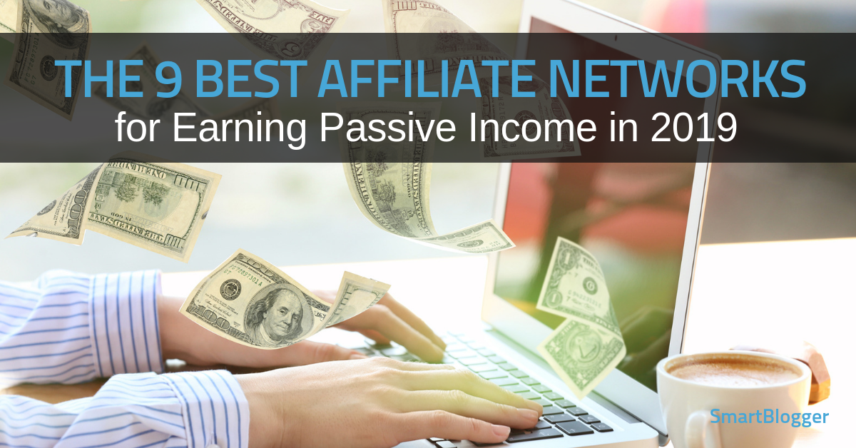 The 8 Best Affiliate Networks for Earning Passive Income in
