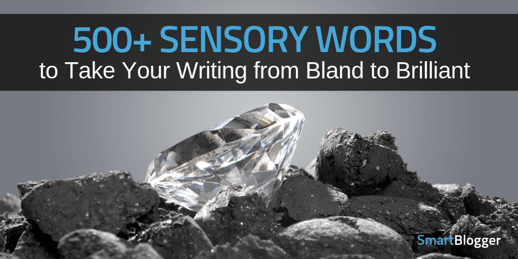 581 Sensory Words to Take Your Writing from Bland to Brilliant ...