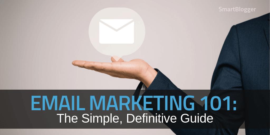 Email marketing 101: la guida semplice e definitiva