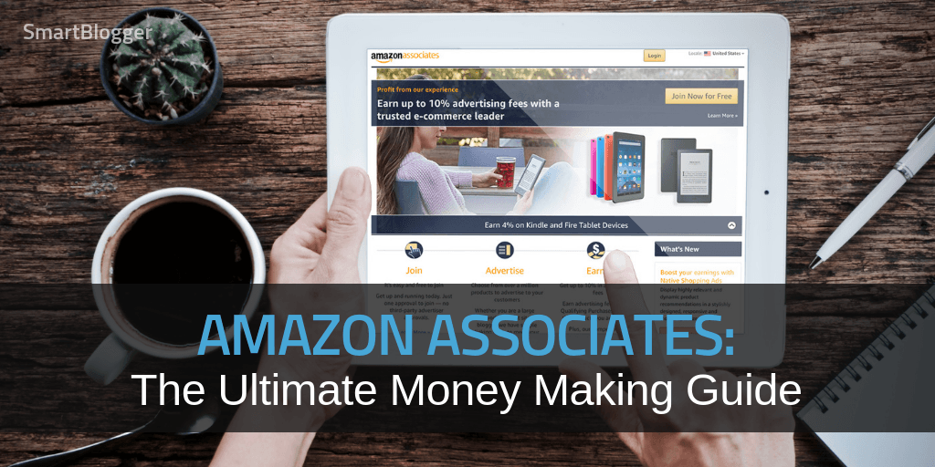 Amazon Associates: The Ultimate Money Making Guide for 2019
