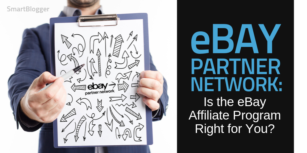 eBay Partner Network: Is eBay's Affiliate Program Right for You?