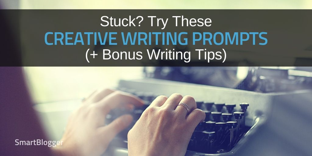 Creative Writing Prompts (Plus Bonus Tips)