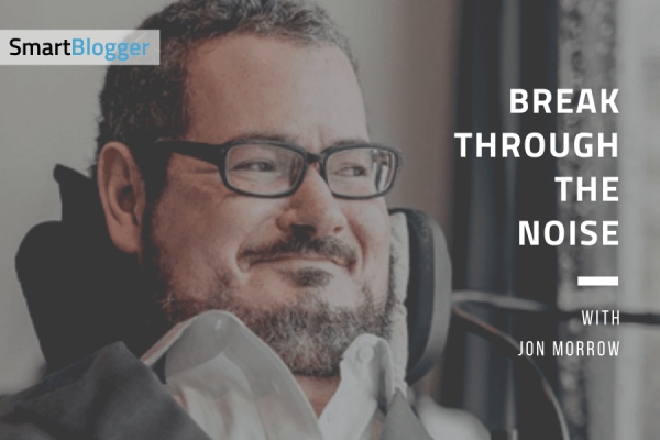 Break Through the Noise with Jon Morrow (Podcast Logo)